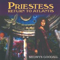 Priestess Return to Atlantis [CD] Goodall, Medwyn