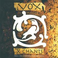X Chants [CD] Vox