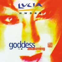 Goddess Awakening Vol. 1 [CD] Hwong, Lucia