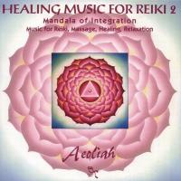 Healing Music for Reiki Vol. 2 (CD) Aeoliah