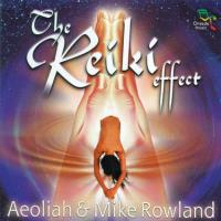 The Reiki Effect [CD] Aeoliah & Rowland, Mike