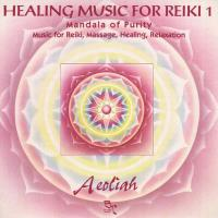 Healing Music for Reiki Vol. 1 [CD] Aeoliah