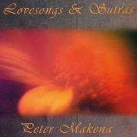 Lovesongs and Sutras (CD) Makena, Peter