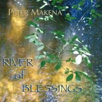 River of Blessings [CD] Makena, Peter