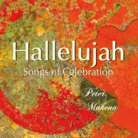 Hallelujah - Songs of Celebration [CD] Makena, Peter