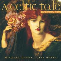 A Celtic Tale [CD] Danna, Mychael & Jeff