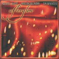 Afterglow [CD] Hoppe & Tillman & Wheater