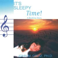 It's Sleepy Time: A Bedtime Story [CD] Ortiz, John M.