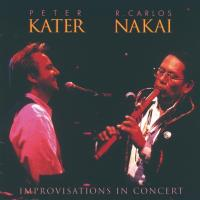 Improvisations in Concert [CD] Kater, Peter & Nakai, Carlos