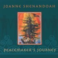 Peacemaker's Journey (CD) Shenandoah, Joanne