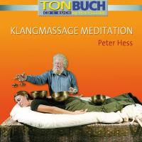 Klangmassage Meditation [CD+Buch] Hess, Peter