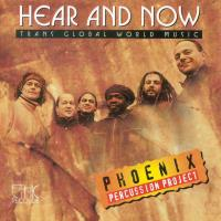 Hear and Now [CD] Phoenix Percussion Project