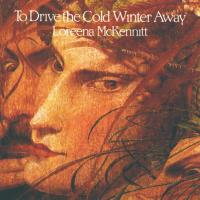 To Drive the Cold Winter away [CD] McKennitt, Loreena