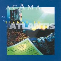 Ticket to Atlantis [CD] Acama