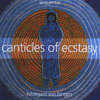 Canticles of Ecstasy [CD] Sequentia - Hildegard v. Bingen