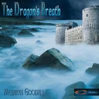 The Dragon's Breath [CD] Goodall, Medwyn