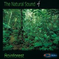 The Nature Sounds of RAINFOREST [CD] Goodall, Medwyn