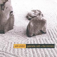 Still Chillin' [CD] Roth, Gabrielle & The Mirrors