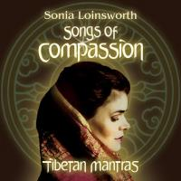 Songs of Compassion - Tibetan Mantras [CD] Loinsworth, Sonia