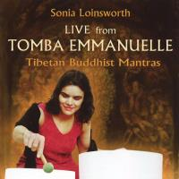 Live from Tomba Emmanuelle - Tibetan Buddhist Mantras [CD] Loinsworth, Sonia