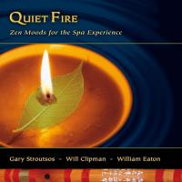 Quiet Fire - Zen Moods for the Spa Experience [CD] Stroutsos & Clipman & Eaton