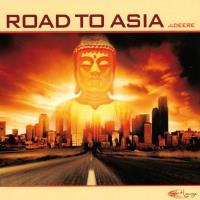 Road to Asia [CD] J. Deere