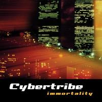 Immortality [CD] Cybertribe