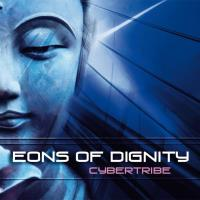 Eons of Dignity [CD] Cybertribe