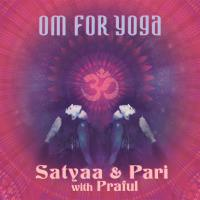 OM for Yoga [CD] Satyaa & Pari with Praful