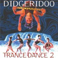 Didgeridoo Trance Dance 2 [CD] V. A. (Music Mosaic Collection)