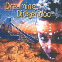 Dreaming Didgeridoo [CD] V. A. (Music Mosaic Collection)