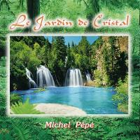 Le Jardin de Christal [CD] Pepe, Michel