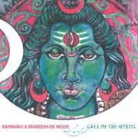 Call of the Mystic [CD] Bahramji & de Moor, Maneesh