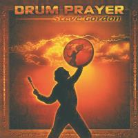 Drum Prayer [CD] Gordon, Steve