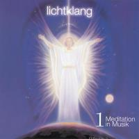 Meditation in Musik 1 [CD] Lichtklang