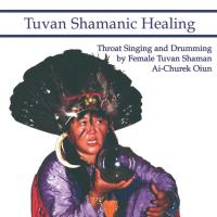 Tuvan Shamanic Healing [CD] Harner, Michael & Ai-Churek