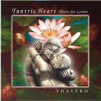 Tantric Heart - Music for Lovers [CD] Shastro