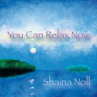 You Can Relax Now [CD] Noll, Shaina