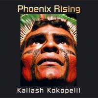 Phoenix Rising [CD] Kailash Kokopelli