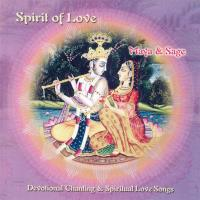 Spirit of Love - Devotional Chanting & Spiritual Love Songs [CD] Maya & Sage