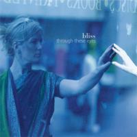 Through These Eyes [CD] Bliss