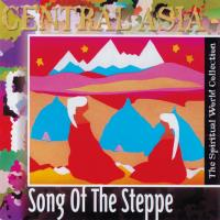 Central Asia - Song of the Steppe [CD] Spiritual World Collection