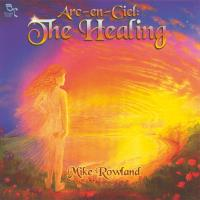 Arc en Ciel, The Healing [CD] Rowland, Mike