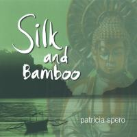 Silk & Bamboo [CD] Spero, Patricia
