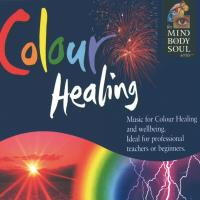 Colour Healing [CD] Mind Body Soul Series