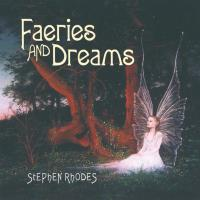 Faeries and Dreams [CD] Rhodes, Stephen