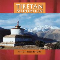 Tibetan Meditation [CD] Thornton, Phil