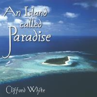 An Island Called Paradise [CD] White, Clifford
