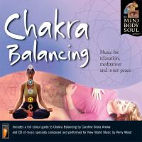 Chakra Balancing [CD] Mind Body Soul Series - Perry Wood