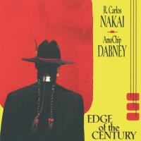 Edge of the Century [CD] Nakai, Carlos & AmoChip Dabney